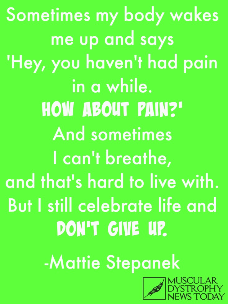 Muscular Dystrophy Quote by Mattie Stepanek