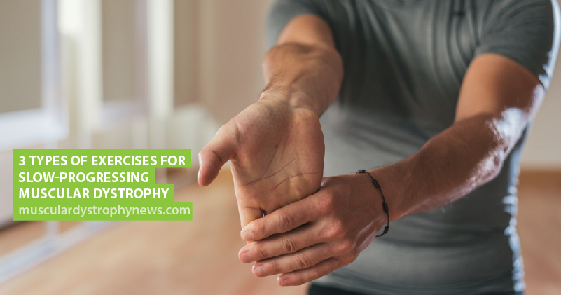 3 Types of Exercises for Slow-Progressing Muscular Dystrophy